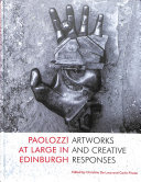 Paolozzi, Eduardo, 1924-2005, artist.  Paolozzi at large in Edinburgh :