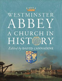 Westminster Abbey : a church in history / edited by David Cannadine.