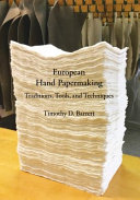 Barrett, Timothy, author. European hand papermaking :