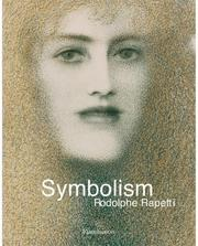 Symbolism / Rodolphe Rapetti ; translated from the French by Deke Dusinberre.