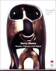 Moore, Henry, 1898-1986. Henry Moore, heads, figures and ideas.