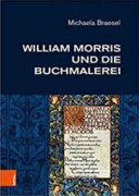 Braesel, Michaela, author.  William Morris und die Buchmalerei /
