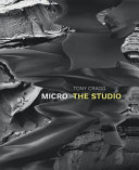 Cragg, Tony, 1949- artist, photographer.  Micro :