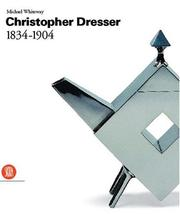 Christopher Dresser, 1834-1904 / Michael Whiteway ; with a text by Augusto Morello.