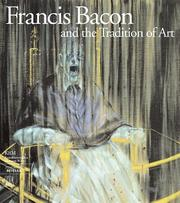 Francis Bacon and the tradition of art /
